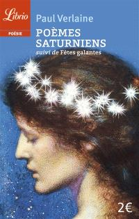 Poèmes saturniens; Suivi de Fêtes galantes