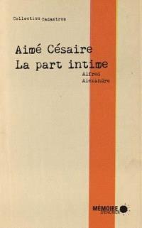 Aimé Césaire, la part intime