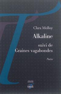 Alkaline; Suivi de Graines vagabondes