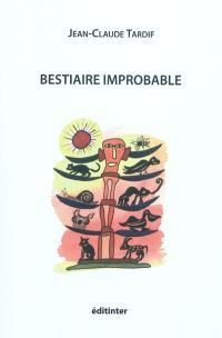 Bestiaire improbable : poèmes & bluettes