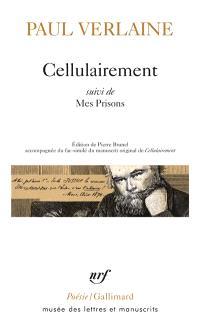 Cellulairement; Suivi de Mes prisons