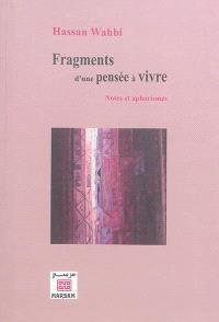 Fragments d'une pensée à vivre : notes et aphorismes