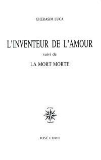 L'inventeur de l'amour; Suivi de La mort morte
