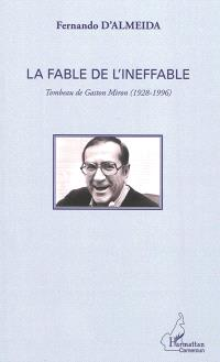 La fable de l'ineffable : tombeau de Gaston Miron (1928-1996)