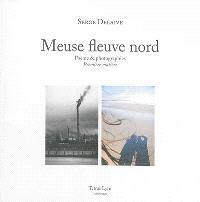 Meuse fleuve nord : poème & photographies : première matière