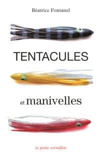 Tentacules et manivelles