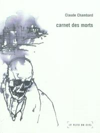 Un nécessaire malentendu. Volume 4, Carnet des morts