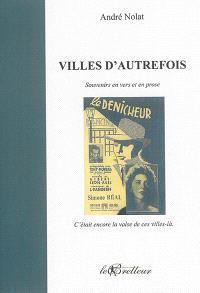 Villes d'autrefois : souvenirs en vers et en prose