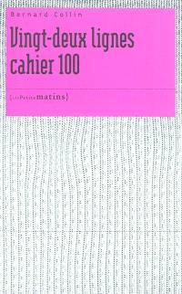 Vingt-deux lignes : cahier 100