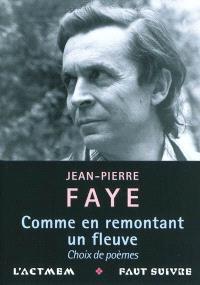 Comme en remontant le fleuve : choix de poèmes (2010-1939)