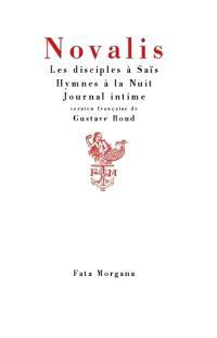 Les disciples à Saïs; Hymnes à la nuit; Journal intime