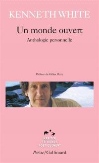 Un monde ouvert : anthologie personnelle
