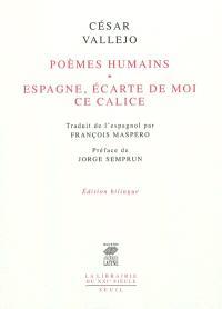 Poèmes humains; Suivi de Espagne, écarte de moi ce calice