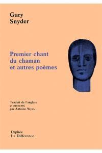 Premier chant du chaman : et autres poèmes