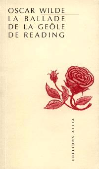 La ballade de la geôle de Reading = The ballad of Reading gaol