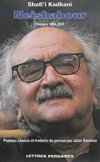 Neishabour : poèmes, 1964-2014