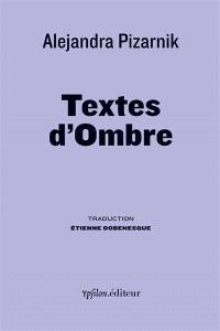 Textes d'ombre : derniers écrits
