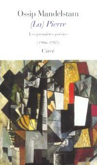 (La) Pierre : les premières poésies, 1906-1913