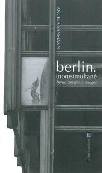 Berlin (non)simultané = Berlin (un)gleichzeitiges : et autres poèmes