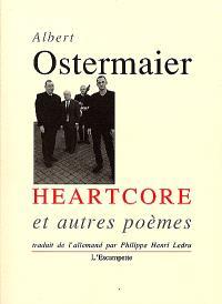 Heartcore : et autres poèmes
