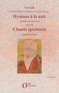 Hymnes à la nuit; Hymnen an die Nacht; Suivi de Chants spirituels; Geistliche Lieder