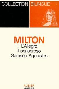 L'Allegro; Il Penseroso; Samson Agonistes