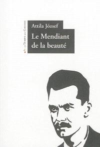 Le mendiant de la beauté : poèmes : édition bilingue