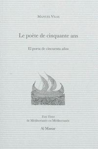 Le poète de cinquante ans : poèmes = El poeta de cincuenta anos