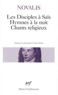Les disciples à Saïs; Hymnes à la nuit; Chants religieux