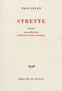 Strette : poèmes; Suivi de Méridien; Suivi de Entretien dans la montagne