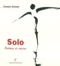 Solo : poèmes et encres