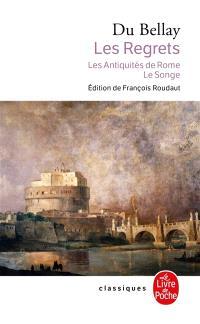 Les regrets; Suivi de Les antiquités de Rome; Suivi de Songe