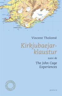 Kirkjubaejarklaustur; Suivi de The John Cage experiences
