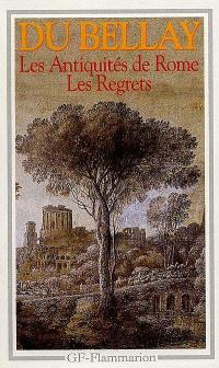 Les antiquitez de Rome; Les regrets