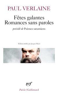Fêtes galantes; Romances sans paroles; Précédé de Poèmes saturniens