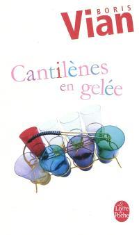 Cantilènes en gelée; Barnum's digest; Vingt poèmes inédits