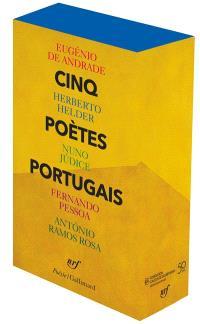 Cinq poètes portugais : Eugénio de Andrade, Herberto Helder, Nuno Judice, Fernando Pessoa, Antonio Ramos Rosa