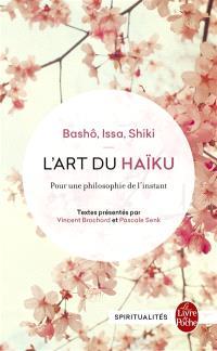 L'art du haïku : pour une philosophie de l'instant