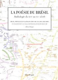 La poésie au Brésil : anthologie du XVIe au XXe siècle