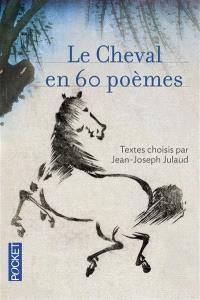 Le cheval en 60 poèmes