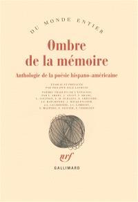 Ombre de la mémoire : anthologie de la poésie hispano-américaine