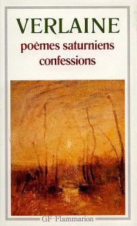 Poèmes saturniens; Confessions