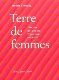 Terre de femmes : 150 ans de poésie féminine en Haïti