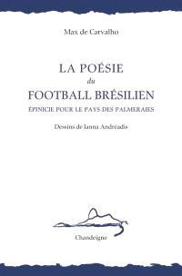 La poésie du football brésilien : épinicie pour le pays des palmeraies