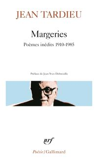 Margeries : poèmes inédits 1910-1985
