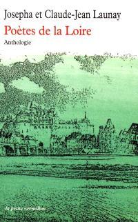 Poètes de la Loire : anthologie