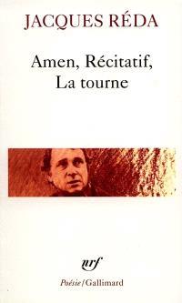 Amen; Récitatif; La Tourne