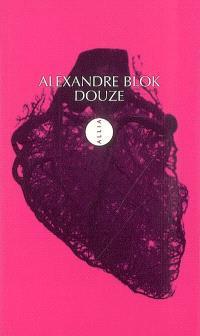 Douze. Suivi de Douze : les hommes et les poèmes