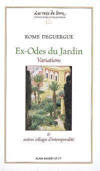 Ex-odes du jardin : variations & autres collages d'intemporalité