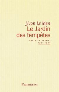 Le jardin des tempêtes : choix de poèmes 1971-1996